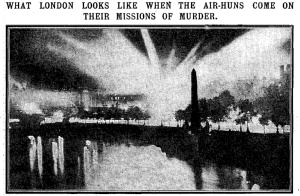 Searchlights light up London during a zeppelin raid. The caption for the image gives you some idea of the propaganda value these raids had for the Allies.