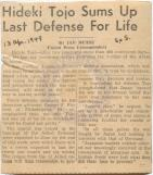 The trial was the subject of occasional reportage in the United States; this article sums up Tojo's defense of himself.